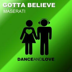 Maserati – Gotta Believe