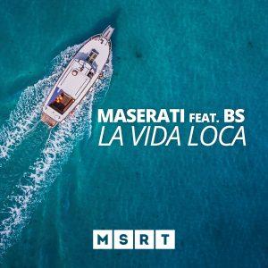 Maserati – La Vida Loca (feat. BS)